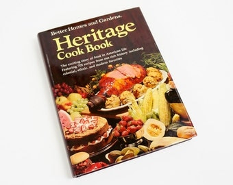 Vintage 1970s Cookbook / Better Homes and Gardens Heritage Cook Book 1976 VGC HCDj History of Food in American Life / Recipes Menu