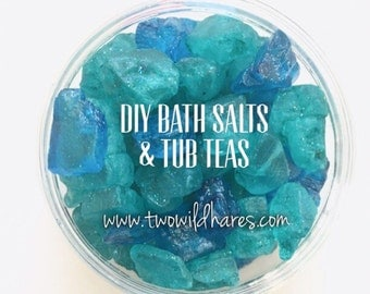DIY Bath Salts & Tub Teas Recipe Tutorial Guide, Bubble Salt, Bling Salt, Tub Tea, Two Wild Hares