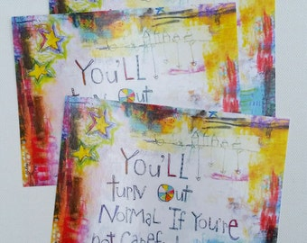 You'll Turn out Normal Postcard Set