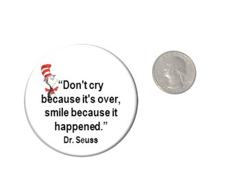 Don't Cry Because  Quote Refrigerator Magnet 2 1/4 inches in diameter Dr Seuss Fridge Magnet