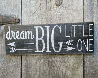 dream BIG Little One sign painted Arrows arrow Shabby Wooden Sign wood kid's baby's room
