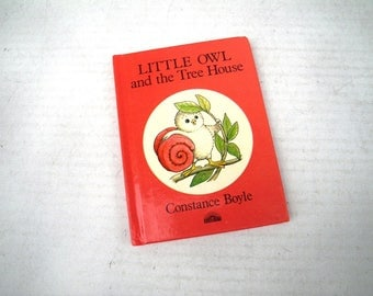 1985 Little Owl and the Tree House by Constance Boyle -  Illustrated Childrens Book