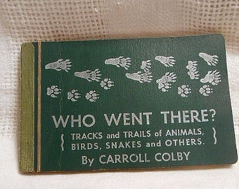 ANIMAL TRACKS & TRAILS Booklet 1953 Who Went There by Carroll Colby Vintage Pocket Size Guide, Detailed Illustrations Identify Birds Snakes