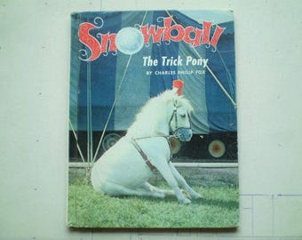 Snowball The Trick Pony - 1967 - Photographs and Story by Charles Philip Fox