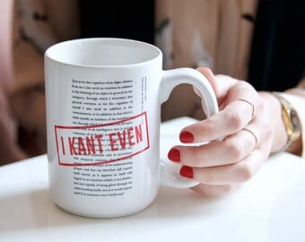 I Kant Even Coffee Mug, Ceramic Mug, Literary Gift, Coffee Cup College Student Gift, Philosophy Major, But First Coffee, Funny Coffee Mug