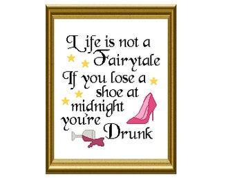 Life is Not a Fairytale Funny Drunk Cross Stitch Pattern Instant Download