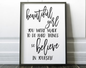Beautiful Girl you were made to do hard things so believe in yourself, 24x36, Framed Wood Sign