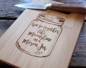 Mason Jar Bamboo Cutting Board Engraved Cutting Board We Go Together Like Moonshine In Mason Jar