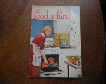 Vintage 1950s to 1960s Food is Fun Cook Book Recipes Retro Using Gas Stoves Propane Cooking Soft Cover