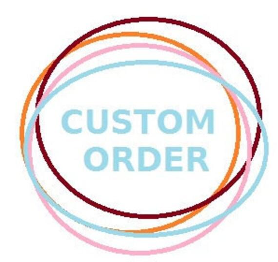 Custom order for Christine