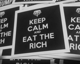 Keep Calm and Eat The Rich Stickers