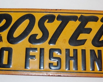 Vintage Original Posted No Fishing Embossed Metal Sign 15 X 7