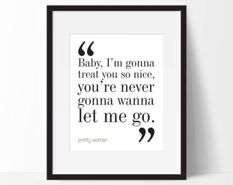 Pretty Woman Print. Movie Quote. Typography Print. 8x10 on A4 Archival Matte Paper