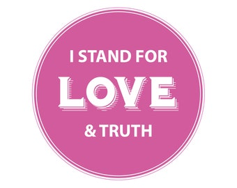 """I STAND FOR LOVE & Truth 4"""" round Sticker"""