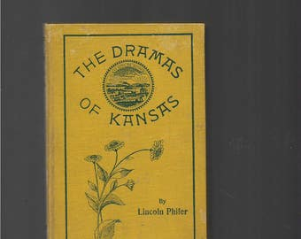 KANSAS ANTIQUE BOOK, The Dramas Of Kansas, Sound Hardcover Book Copyright 1945, Lincoln Phifer, Wheat, Poetry, Drama, Collectible Books,
