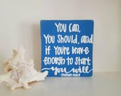 Postive message sign- don't give up - be brave - blue and white