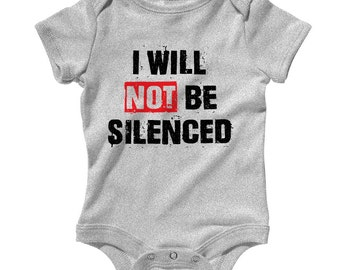 Baby One Piece - I Will Not Be Silenced Infant Romper - NB 6m 12m 18m 24m - Baby Shower Gift, I Will Not Be Silenced Baby, Activist Baby