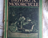 RESERVED UNTIL 8/2/17 The Art of Driving a Motorcycle - vintage motorbike book c1916