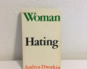 Woman Hating, Andrea Dworkin, 1973,1974 Dutton Paperback