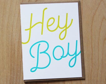 Hey Boy, letterpress greeting card