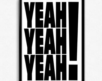 YEAH YEAH YEAH! Bold Typographic Screen Print