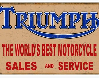 TRIUMPH MOTORCYCLE SERVICE! Nostalgic Trumph Motorcycle Sales And Service Sign. Classic 12 X 18 Inch .040 Aluminum Garage Art Sign.