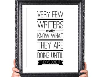 Few Writers Know, Quote on Writing, Gift for Writer, Writer Quote, Literary Gifts, English Major Gift, Author Quote, Writer Inspiration