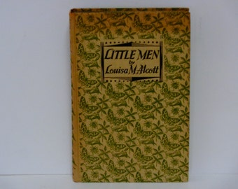Little Men - Louisa May Alcott - Children's Illustrated Classics - Dent & Dutton First Edition 1957 - Vintage Hardcover Book