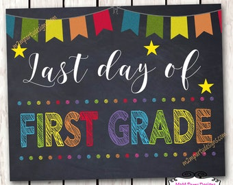 Last Day of School Sign - Last Day of First Grade Sign - Chalkboard Sign - DIY INSTANT DOWNLOAD