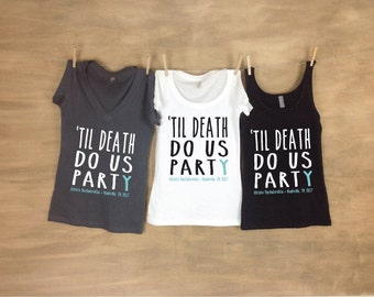 Til Death Do Us Party Bachelorette Ladies Tanks or Tees with Personalization - AH