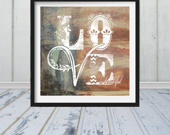Love Is Beautiful - Typography Art Print - Wood Stain Look - Frame Not Included