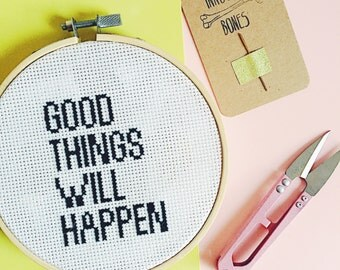 Good Things Will Happen Completed Modern Cross Stitch - naughty mature bad taste funny quote embroidery hoop finished hoop art