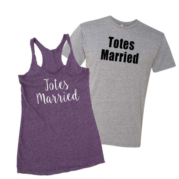 2 Totes Married Shirts- Totes Married, Honeymoon Shirts, Husband and Wife Shirts, Just Married Shirts, Couples Shirts, Honeymoon Gifts