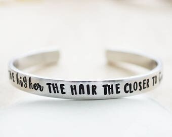 Silver Cuff Bracelet - The Higher the Hair the Closer to God - Texas Graduation Gift - Daily Reminder - Y'all - Silver Hand Stamped Bracelet