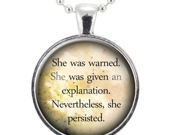 Feminist Quote Necklace, Nevertheless, She Persisted Pendant, Gender Equality Feminism Jewelry (2522S25MMBC)