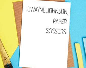 Rock paper scissors card - Dwayne Johnson card - funny card - birthday card - friend card - Just because card - blank card - the rock card