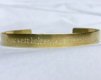 Stamped Cuff Bracelet / Brass Cuff / Gold Cuff/ She Persisted Quote / Nevertheless She Persisted / Brass Bracelet / Gold Bracelet / Rights