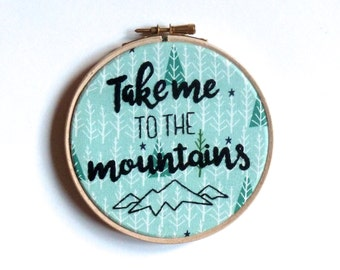 Take me to the mountains Embroidery hoop art 5 inch wall decor Framed quote Modern embroidery Mountain outdoors lover ski snowboard gift