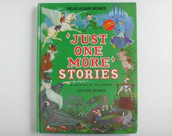 Vintage 1979 Hardcover ' Just One More' Stories Illustrated by Eric Kincaid Read Again Series Brimax Books U.K.