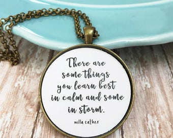Inspirational Gift, Encouragement Gift,Inspiring Quote Gift,Best Friend Necklace,Willa Cather Quote,