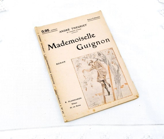 Antique French Novel Pamphlet Paperback Book Madmoiselle Guigon by André Theuriet,  Retro Vintage French Brocante Biblotheque Interior Decor