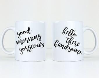 Good Morning Gorgeous Coffee Mug Set - 2 Mugs - Hello There Handsome