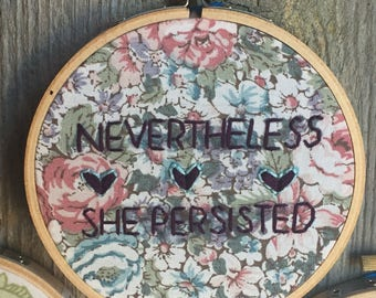 Nevertheless She Persisted Embroidery Mini