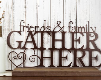 Friends Amp Family Gather Here Metal Sign Black 24x12