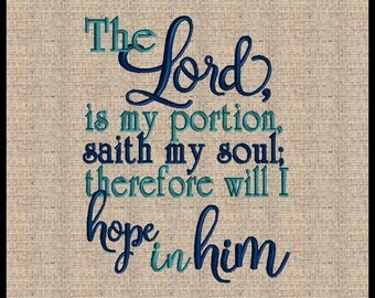 The Lord is my Portion Lamentations 3:24  Machine Embroidery Design Scripture Embroidery Design Bible Verse  6x6 7x7 8x8