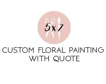 Custom 5X7 Floral Painting