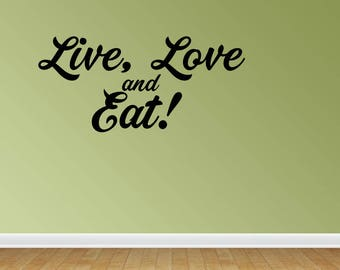 Wall Decal Live Love And Eat Kitchen Decor Text Words Wall Art Graphics Lettering Decals Stickers (PC330)