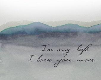 Custom Beatles Lyrics, Typography Art Print, In My Life, I Love You More, Watercolor Art Print, Awakeyoursoul Art