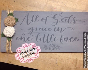 All of God's Grace in one little face painted wood sign//nursery//baby