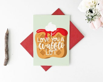 Punny Valentine's Day Card - Valentine's Day Card - Waffle Lot Card - Funny Anniversary Card - Lesbian Valentine Card - Gay Valentine Card